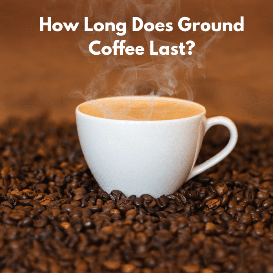 How Long Does Ground Coffee Last_